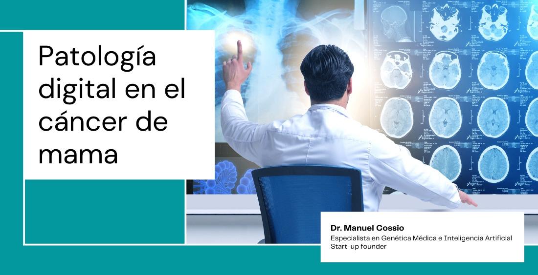 Patología digital en el diagnóstico de cáncer de mama: inmersión de la inteligencia artificial en la oncología